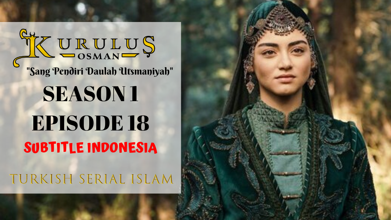 Kurulus Osman Episode 18 Subtitle Indonesia