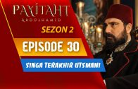 Payitaht Abdülhamid Season 2 Episode 30