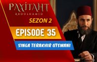 Payitaht Abdülhamid Season 2 Episode 35