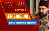 Payitaht Abdülhamid Season 2 Episode 40